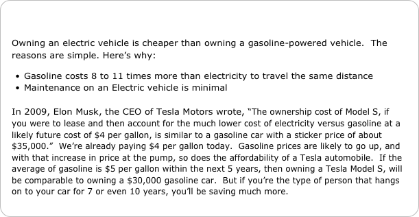 Owning an electric vehicle is cheaper than owning a gasoline-powered vehicle.  The reasons are simple. Here's why: